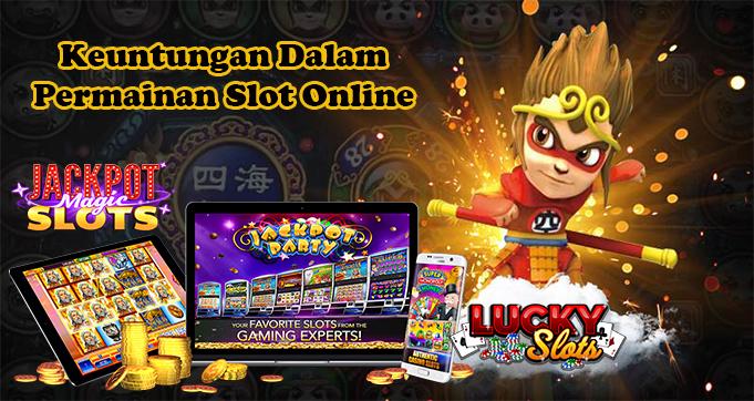 Keuntungan Dalam Permainan Slot Online