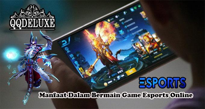 Manfaat Dalam Bermain Game Esports Online