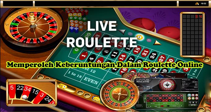 Memperoleh Keberuntungan Dalam Roulette Online