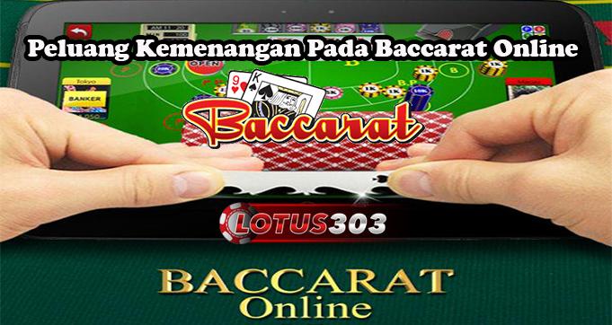 Peluang Kemenangan Pada Baccarat Online