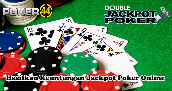Hasilkan Keuntungan Jackpot Poker Online